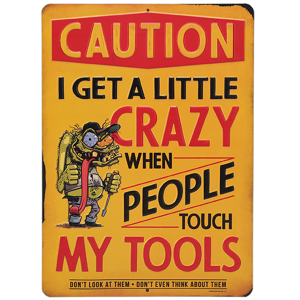 Caution Crazy Tools Metal Sign